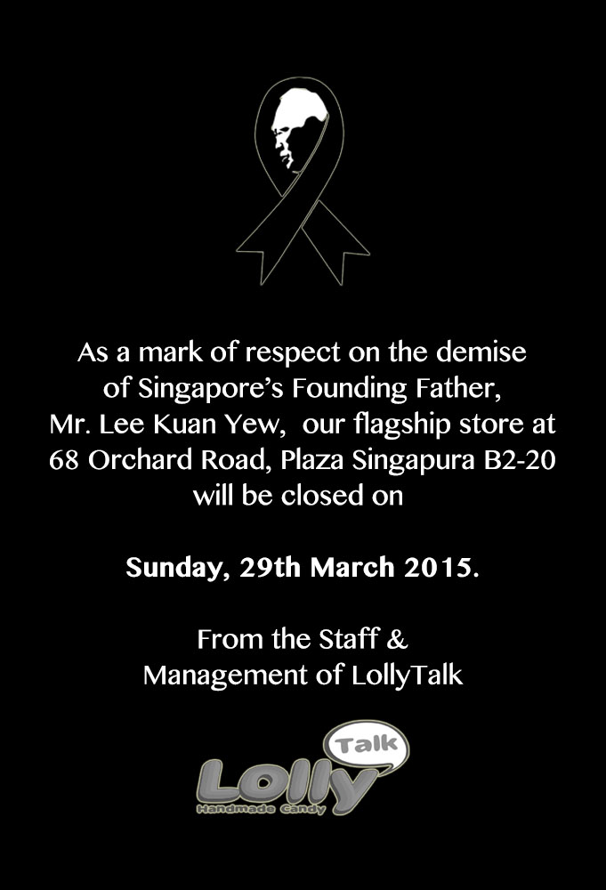 State Funeral of Mr. Lee Kuan Yew operating hours for LollyTalk